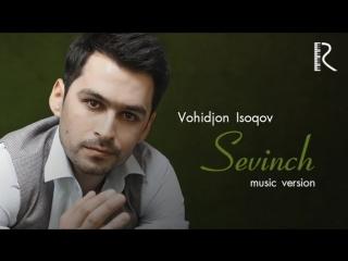Vohidjon Isoqov - Sevinch | Вохиджон Исоков - Севинч (music version)Bizga qowiling 👇👉 https://vk.com/dard_alam_sevgi_va_soginc