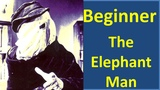 Beginner level - The Elephant Man (текст, перевод, транскрипция)