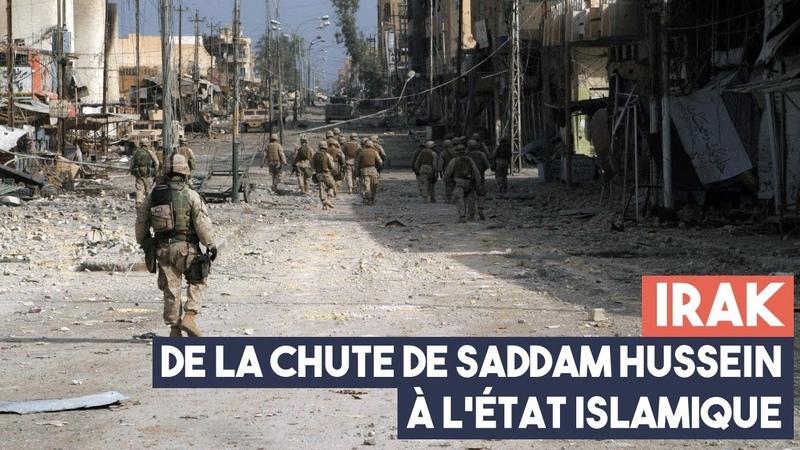 Irak de la chute de Saddam Hussein à lEtat islamique