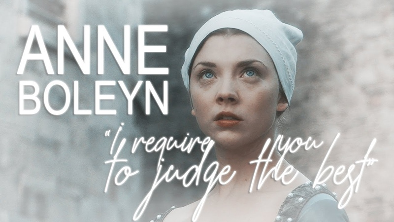 I require them to judge the best | Anne Boleyn