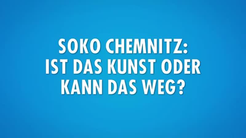 _Soko Chemnitz__ Ist das Kunst oder kann das weg_(360P).mp4