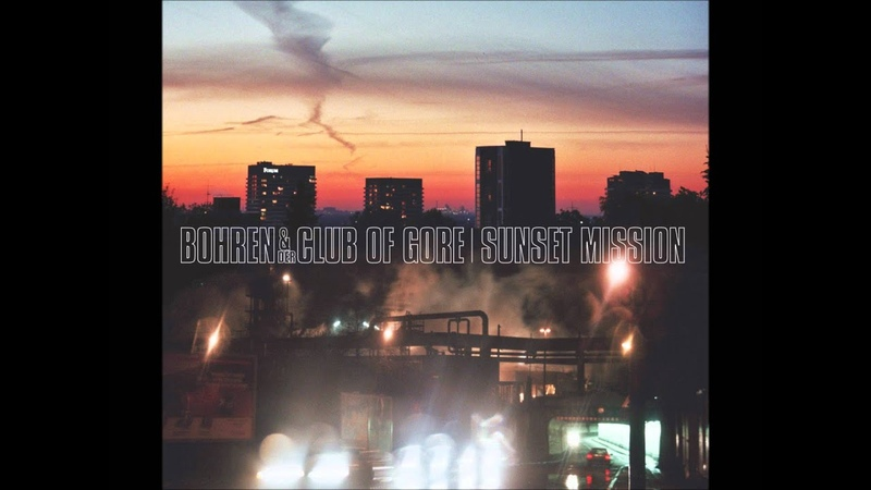 Bohren Der Club Of Gore - Sunset Mission (Full album) HD