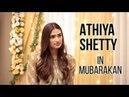 Athiya Shetty On Doing Comedy In Mubarakan Flip Side Of Being A Star Kid