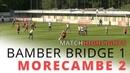 Bamber Bridge 1 2 Morecambe Предсезонная товарищеская игра 10 07 2018