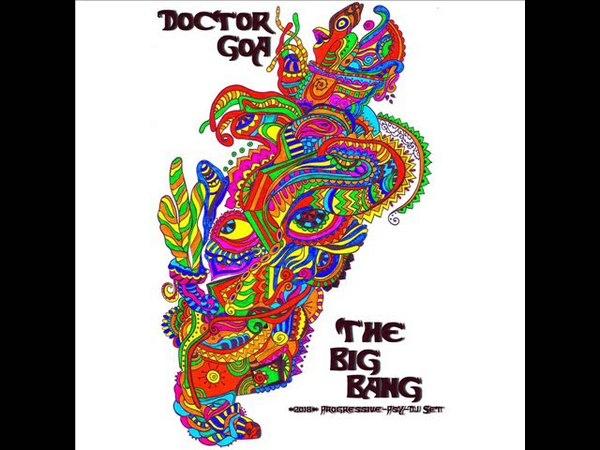 Doctor GoA - The BigBang (Progressive-PsY-DJ Set) *2018*