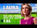 Laura Ingraham Show Tuesday - May 1,2018 Podcast