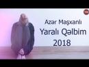 Azer Mashxanli - Yarali Qelbim
