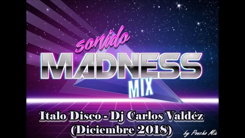 Italo Disco - Dj Carlos Valdez (Diciembre 2018)