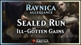 Sealed Run Ill-Gotten Gains! Ravnica Allegiance Limited - Magic Arena