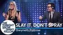 Slay It, Don't Spray It with Gwyneth Paltrow