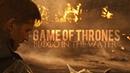 Game Of Thrones    Blood In The Water (HBD Zurik)