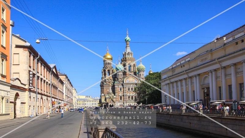 Храм Спас-на-Крови. Петербург. Таймлапс и гиперлапс. Футаж