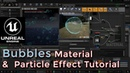 Unreal engine Bubbles Material and Particle Effect Tutorial