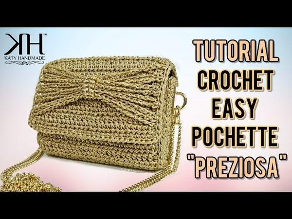 TUTORIAL POCHETTE UNCINETTO Preziosa - Crochet clutch ● Katy Handmade