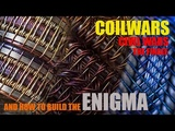 COILWARS CIVIL WARS EPISODE IV The Finale And How to Build the Enigma Alien Coil