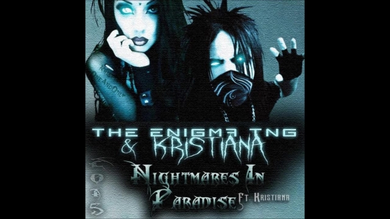 Nightmares in Paradise The Enigma TNG Ft Kristiana