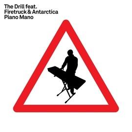 The Drill альбом Piano Mano (feat. Firetruck & Antarctica)