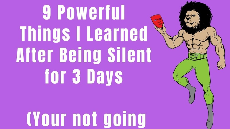 9 Powerful Things I Learned After Being Silent for 3 Days Your not going to believe it