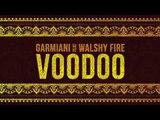 Garmiani - Voodoo (feat. Walshy Fire) Dim Mak Records