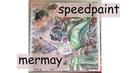 Speedpaint mermay русалка