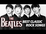 The Beatles Best Of Full Album - Best Classic Rock Songs Of The Beatles 2018