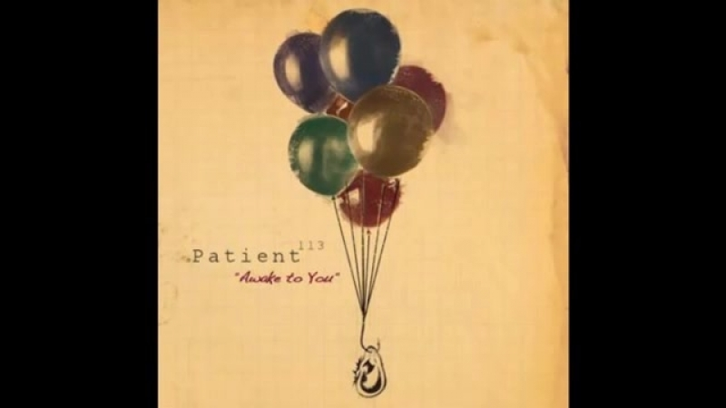 Patient 113-Awake to you