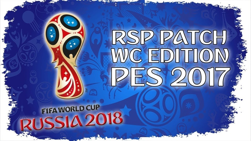 PES 2017 FIFA WORLD CUP 2018 PATCH ОБЗОР ПАТЧА RSP 4 5