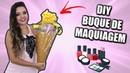 DIY COMO FAZER BUQUE DE MAQUIAGEM