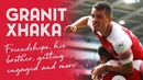 Granit Xhaka on friendship, family, getting engaged and more...