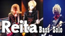 REITA (from THE GAZETTE) BASS SOLO PARADE
