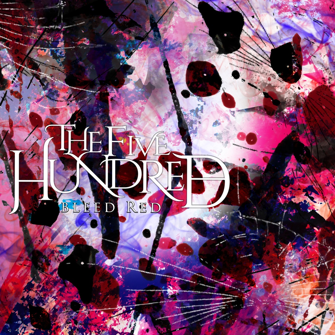 The Five Hundred - Bleed Red [single] (2018)