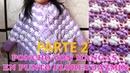 Poncho con mangas a crochet en punto FLOR JAZMÍN PARTE 2 con indicaciones para todas las TALLAS