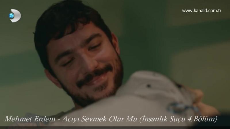 Mehmet Erdem - Acıyı Sevmek Olur Mu (İnsanlık Suçu 4.Bölüm)