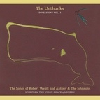 The Unthanks альбом The Songs of Robert Wyatt and Antony & the Johnsons, Live from the Union Chapel (Diversions Vol. 1)