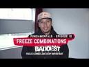 Break Advice - The Fundamentals   Freeze Combinations with Roxrite   Danceprojectfo