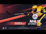 EA SPORTS™ NHL™ 19 | Official Reveal Trailer