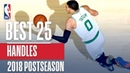 Best Crossovers and Handles of the 2018 NBA Playoffs! NBANews NBA NBAPlayoffs