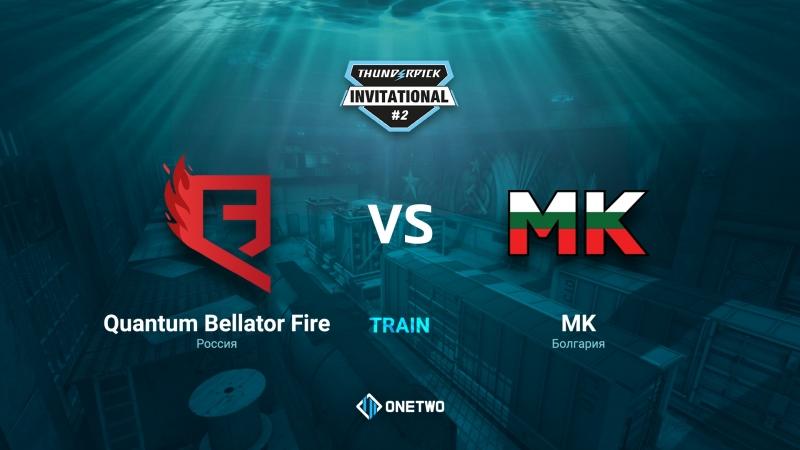 Thunderpick Invitational 2 | Quantum Bellator Fire vs MK | BO3 | de_train | by Afor1zm