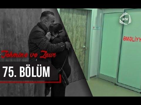 Təhminə və Zaur (75-ci bölüm)