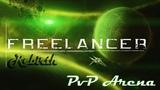 Freelancer Rebirth - PvP Arena №4