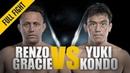 ONE: Renzo Gracie vs. Yuki Kondo | July 2018 | FULL FIGHT