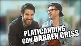 PLATICANDING con Darren Criss