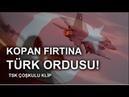 Kopan Fırtına TÜRK Ordusu TSK KLİP 2018 Diriliş Dodurga Remix CVRTOON Soldier