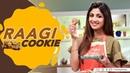 Raagi Cookies Shilpa Shetty Kundra Healthy Recipes Nutralite