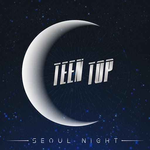 TEEN TOP альбом SEOUL NIGHT