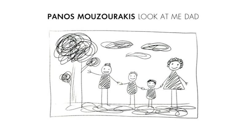 Panos Mouzourakis - Look At Me Dad