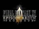 FINAL FANTASY XV (EPISODE ARDYN)