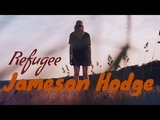 Jameson Hodge - Refugee