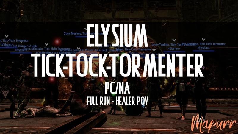 Tick Tock Tormenter by Elysium PC NA Healer PoV