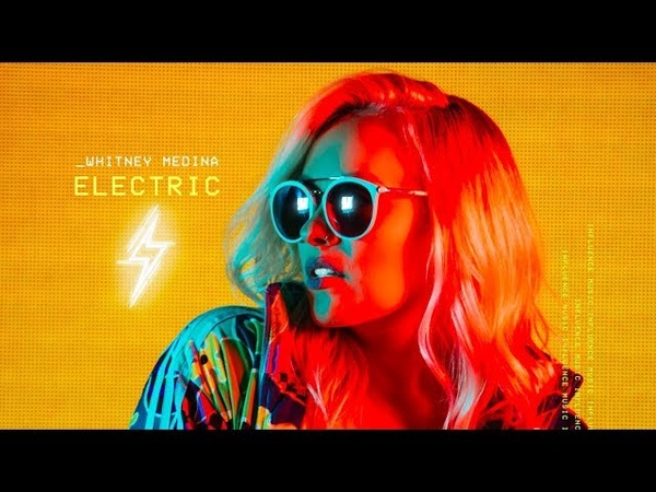 Electric Official Video Influence Music Whitney Medina